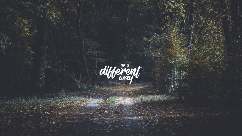 go a different way